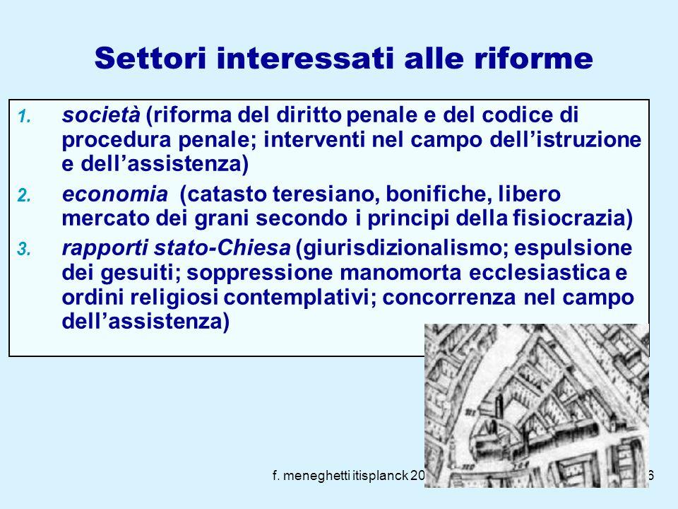 f. meneghetti itisplanck 2003-20105 Assolutismo illuminato Si tratta di una collaborazione tra sovrani ed illuministi, a fine di razionalizzare e raff