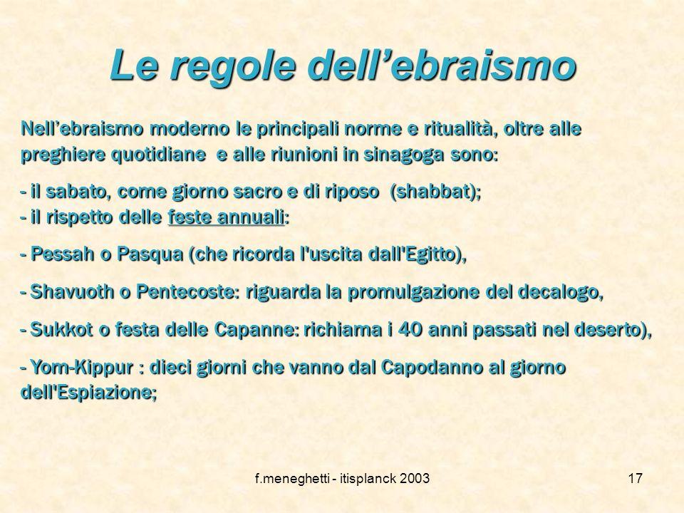 f.meneghetti - itisplanck 200316 La dottrina dellebraismo 1. l'esistenza di Dio; 2. la sua unità; 3. la sua spiritualità e incorporeità; 4. la sua ete