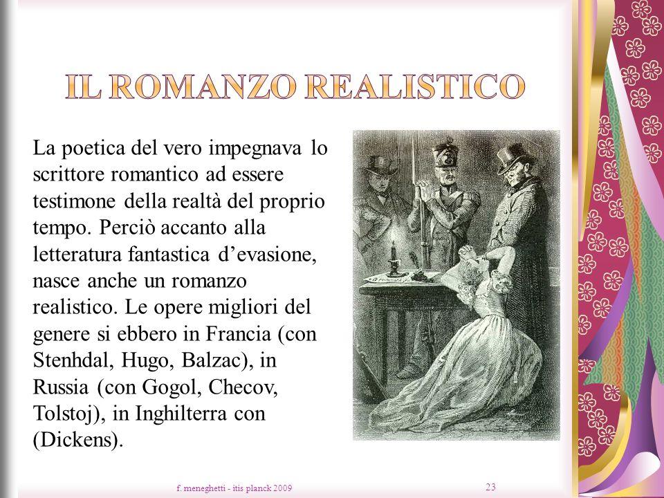 f. meneghetti - itis planck 2009 23 La poetica del vero impegnava lo scrittore romantico ad essere testimone della realtà del proprio tempo. Perciò ac