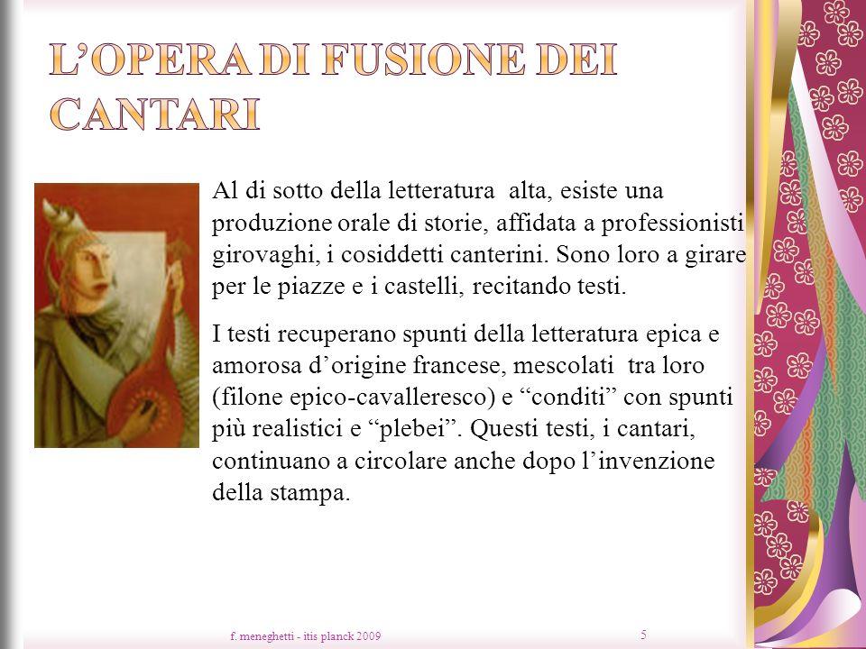 f. meneghetti - itis planck 2009 5 Al di sotto della letteratura alta, esiste una produzione orale di storie, affidata a professionisti girovaghi, i c