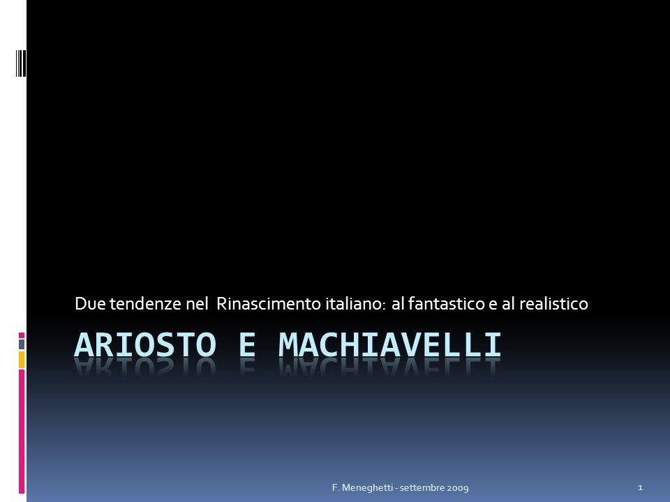 Due tendenze nel Rinascimento italiano: al fantastico e al realistico 1 F. Meneghetti - settembre 2009