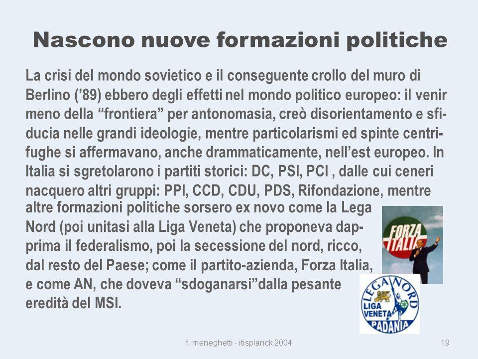 Nascono nuove formazioni politiche f.