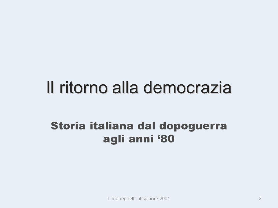 Il ritorno alla democrazia Storia italiana dal dopoguerra agli anni 80 f.