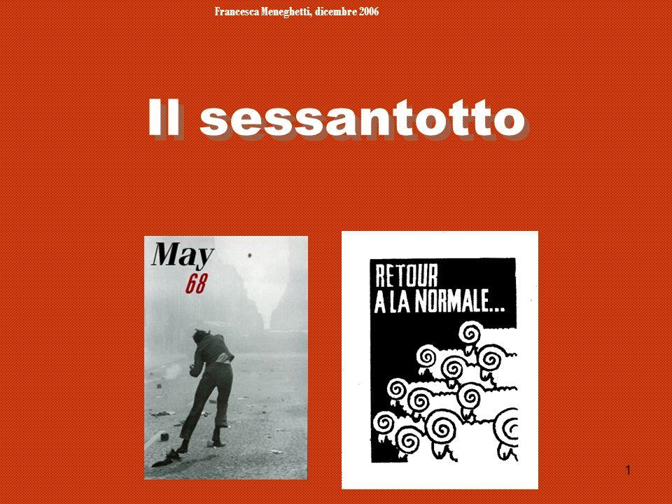Francesca Meneghetti, dicembre 2006 1 Il sessantotto