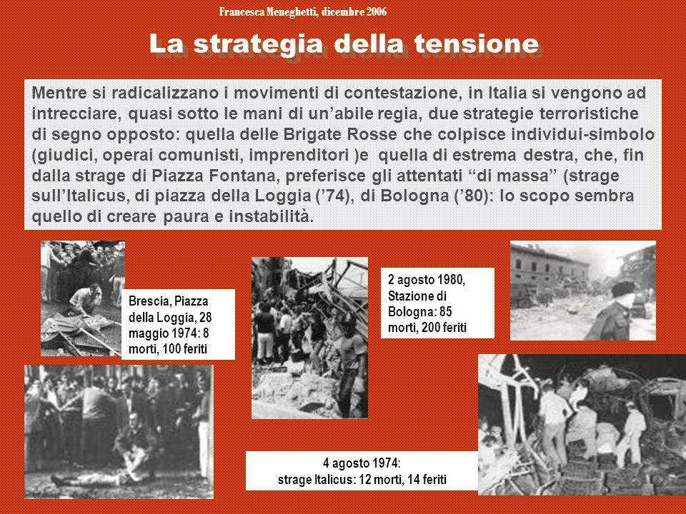 Francesca Meneghetti, dicembre 2006 9 Mentre si radicalizzano i movimenti di contestazione, in Italia si vengono ad intrecciare, quasi sotto le mani d