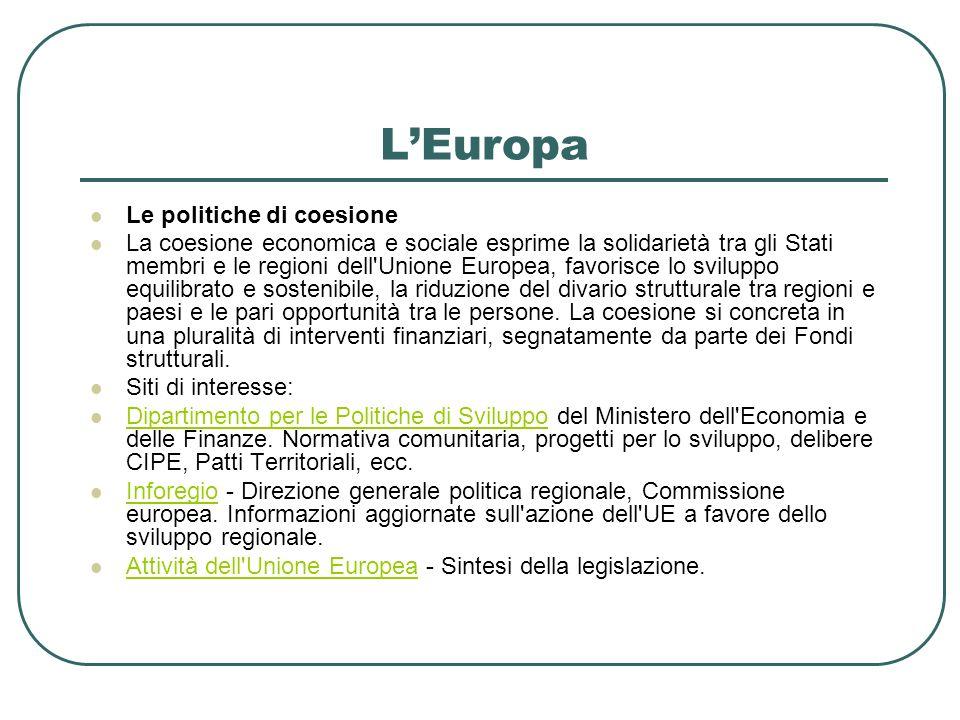 LEuropa Le politiche di coesione La coesione economica e sociale esprime la solidarietà tra gli Stati membri e le regioni dell'Unione Europea, favoris