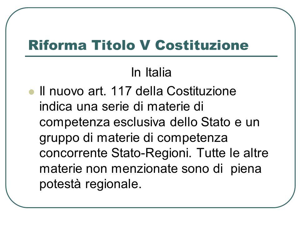 Riforma Titolo V Costituzione In Italia Il nuovo art. 117 della Costituzione indica una serie di materie di competenza esclusiva dello Stato e un grup