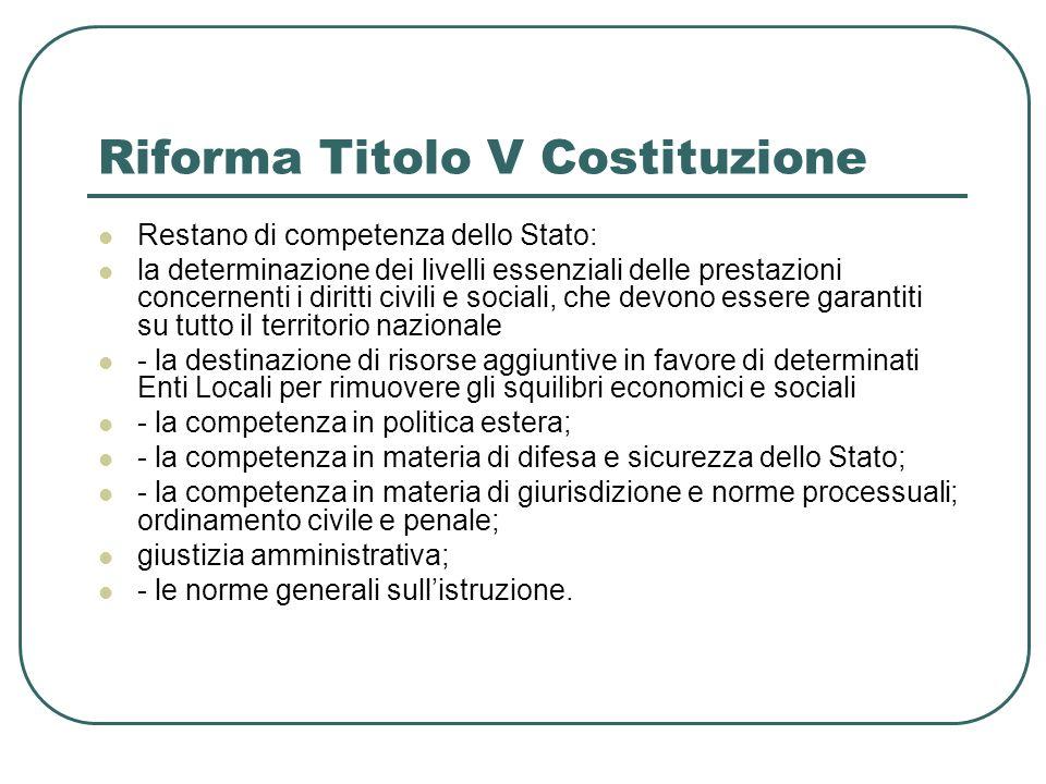 Riforma Titolo V Costituzione Restano di competenza dello Stato: la determinazione dei livelli essenziali delle prestazioni concernenti i diritti civi