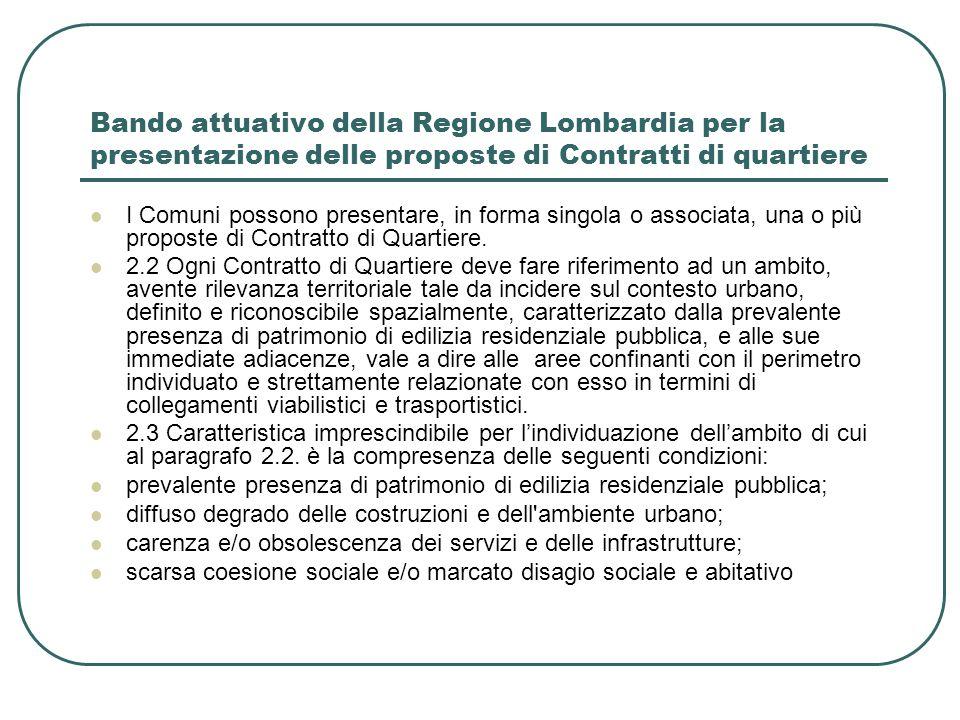 Bando attuativo della Regione Lombardia per la presentazione delle proposte di Contratti di quartiere I Comuni possono presentare, in forma singola o