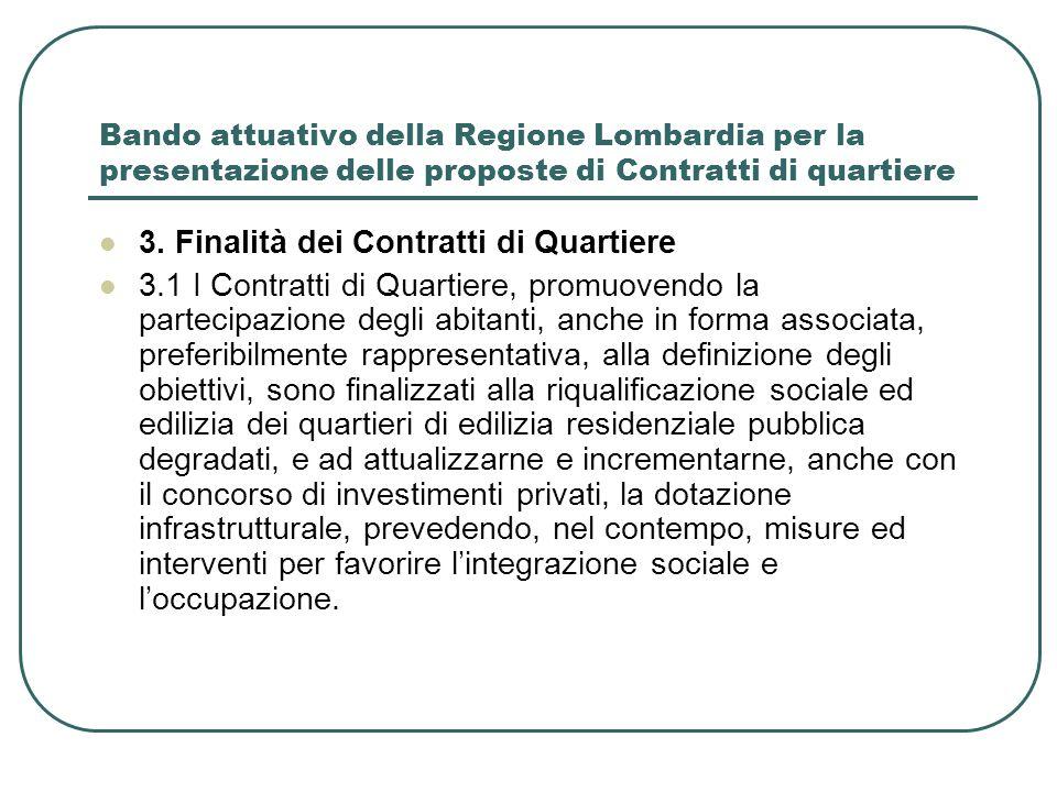 Bando attuativo della Regione Lombardia per la presentazione delle proposte di Contratti di quartiere 3. Finalità dei Contratti di Quartiere 3.1 I Con