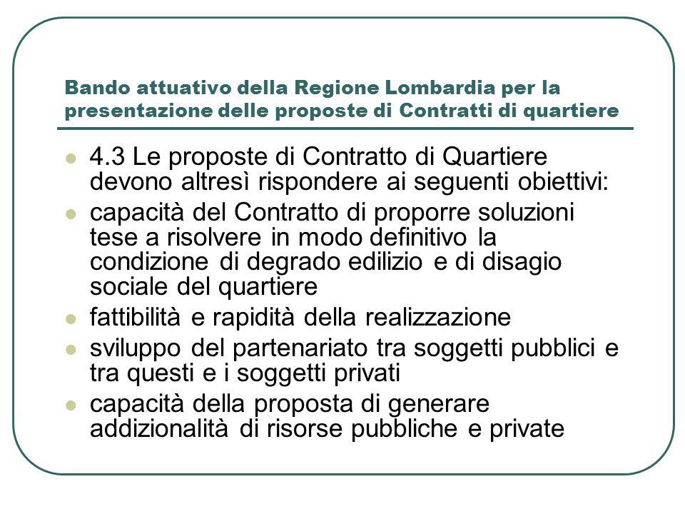 Bando attuativo della Regione Lombardia per la presentazione delle proposte di Contratti di quartiere 4.3 Le proposte di Contratto di Quartiere devono