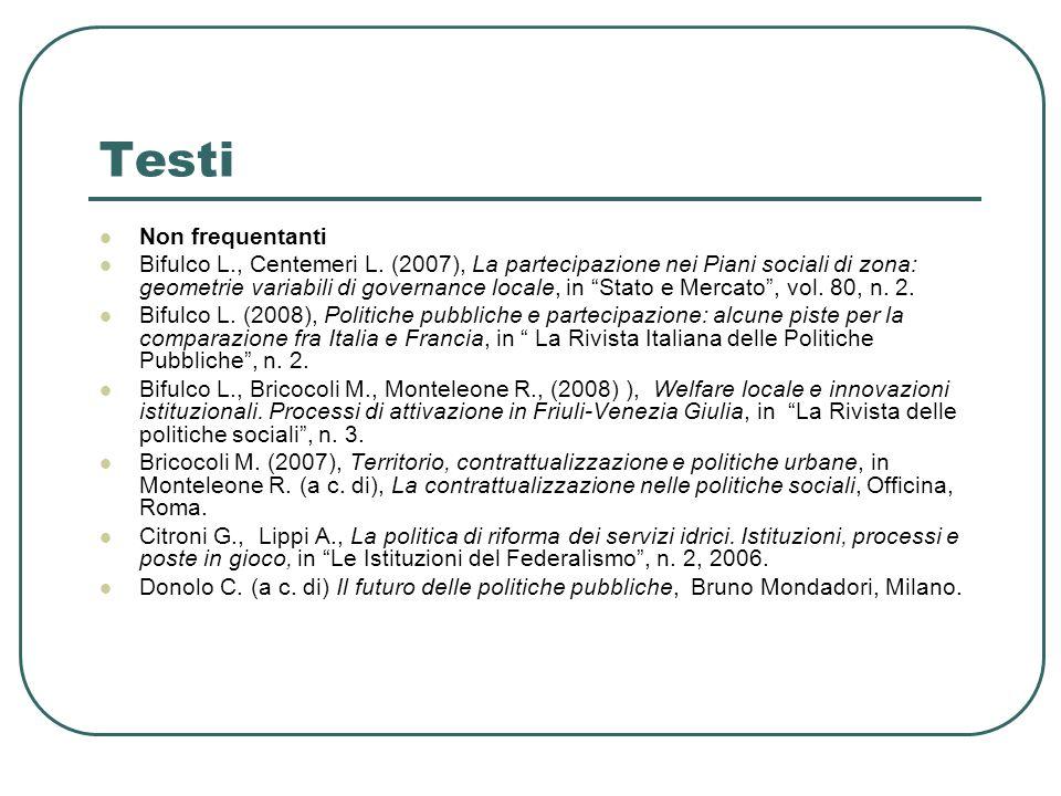Testi Non frequentanti Bifulco L., Centemeri L. (2007), La partecipazione nei Piani sociali di zona: geometrie variabili di governance locale, in Stat