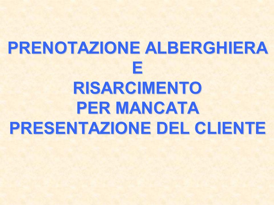 PRENOTAZIONE ALBERGHIERA E RISARCIMENTO PER MANCATA PRESENTAZIONE DEL CLIENTE
