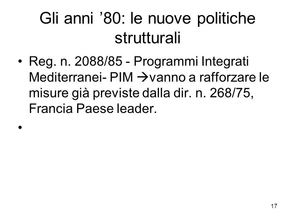 17 Gli anni 80: le nuove politiche strutturali Reg.