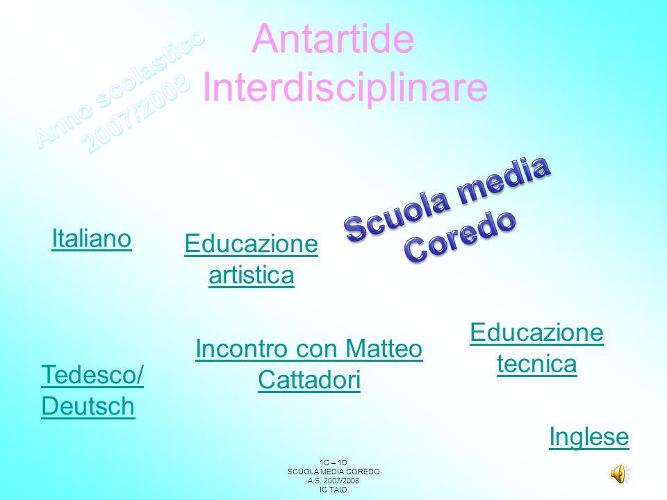 1C – 1D SCUOLA MEDIA COREDO A.S. 2007/2008 IC TAIO