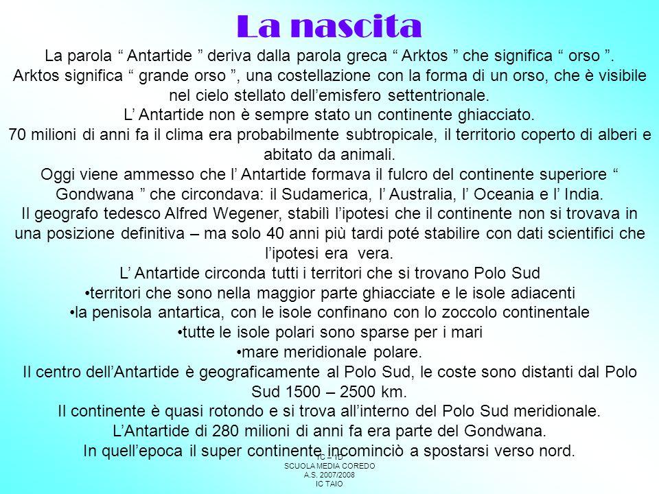 1C – 1D SCUOLA MEDIA COREDO A.S.2007/2008 IC TAIO Il super continente incominciò a rompersi.