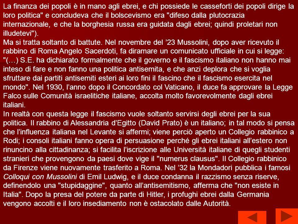 Questo non significa che lebraismo italiano sposi la causa del fascismo.