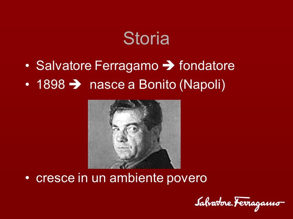 Storia Salvatore Ferragamo fondatore 1898 nasce a Bonito (Napoli) cresce in un ambiente povero