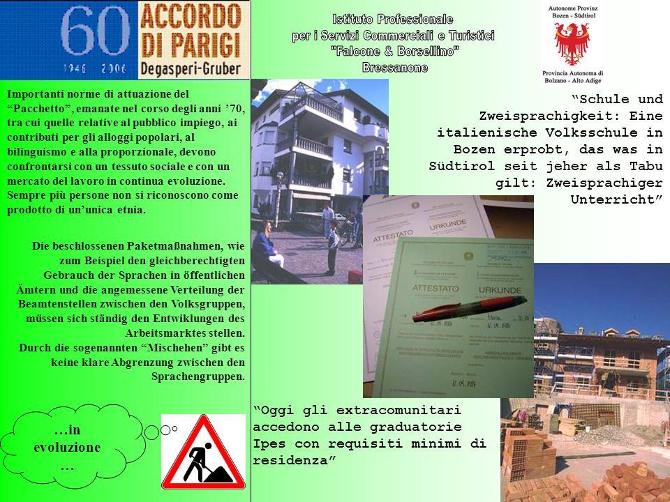 …in evoluzione … Schule und Zweisprachigkeit: Eine italienische Volksschule in Bozen erprobt, das was in Südtirol seit jeher als Tabu gilt: Zweisprach