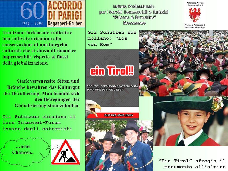 …neue Chancen.. Gli Schützen non mollano: Los von Rom Gli Schützen chiudono il loro Internet-Forum invaso dagli estremisti Ein Tirol sfregia il monume
