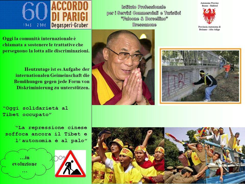 …in evoluzione … La repressione cinese soffoca ancora il Tibet e l autonomia è al palo Oggi solidarietà al Tibet occupato Oggi la comunità internazion