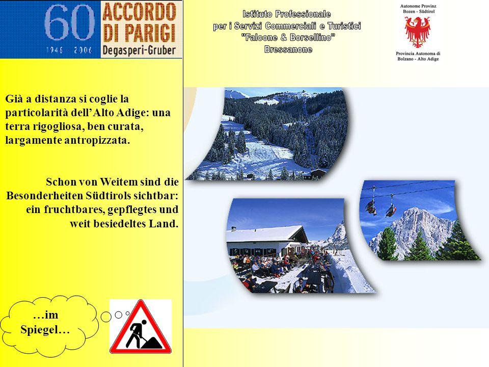 …im Spiegel… Già a distanza si coglie la particolarità dellAlto Adige: una terra rigogliosa, ben curata, largamente antropizzata. Schon von Weitem sin