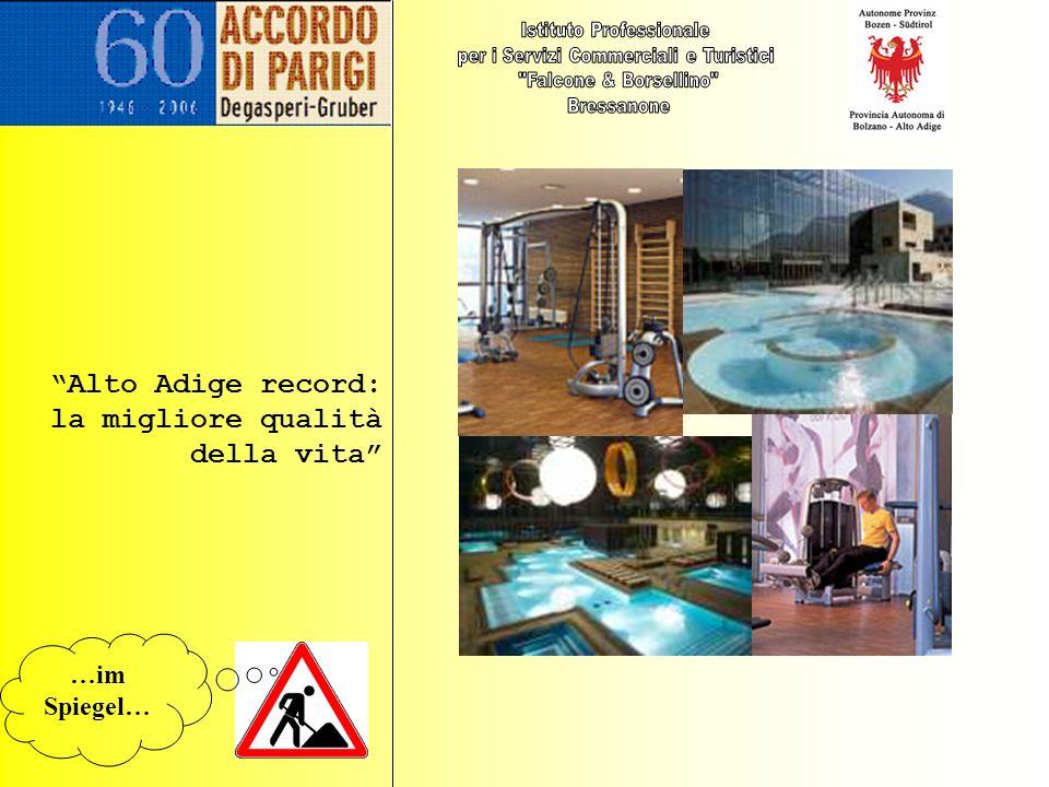 Alto Adige record: la migliore qualità della vita …im Spiegel…
