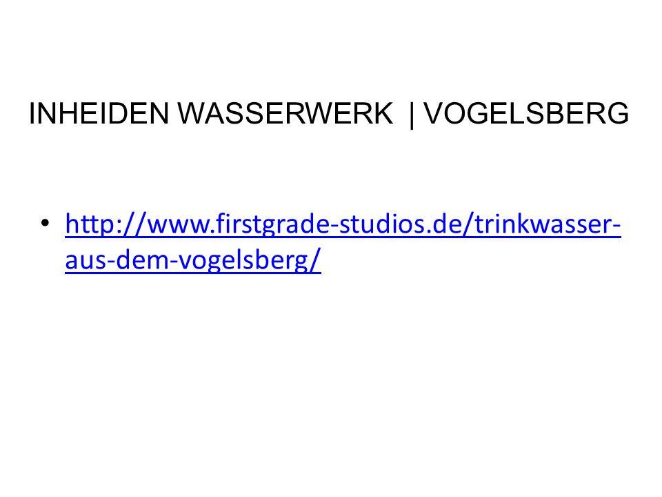 http://www.firstgrade-studios.de/trinkwasser- aus-dem-vogelsberg/ http://www.firstgrade-studios.de/trinkwasser- aus-dem-vogelsberg/ INHEIDEN WASSERWERK | VOGELSBERG