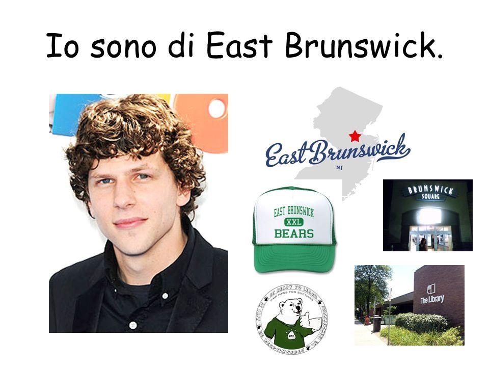 Io sono di East Brunswick.