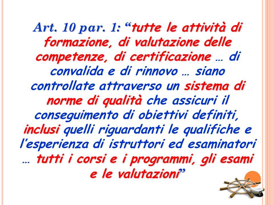 Art. 10 par. 1: tutte le attività di formazione, di valutazione delle competenze, di certificazione sistema di norme di qualità inclusi tutti i corsi