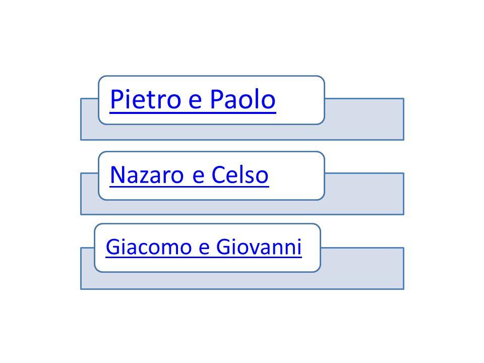 Pietro e Paolo Nazaro e Celso Giacomo e Giovanni
