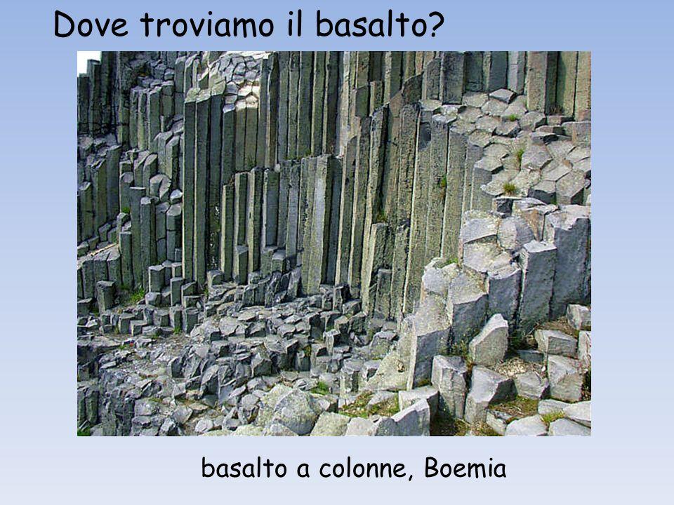 Dove troviamo il basalto? basalto a colonne, Boemia