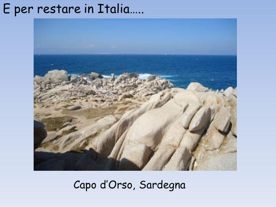 E per restare in Italia….. Capo dOrso, Sardegna