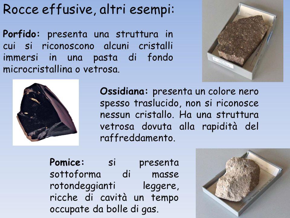 Rocce effusive, altri esempi: Porfido: presenta una struttura in cui si riconoscono alcuni cristalli immersi in una pasta di fondo microcristallina o