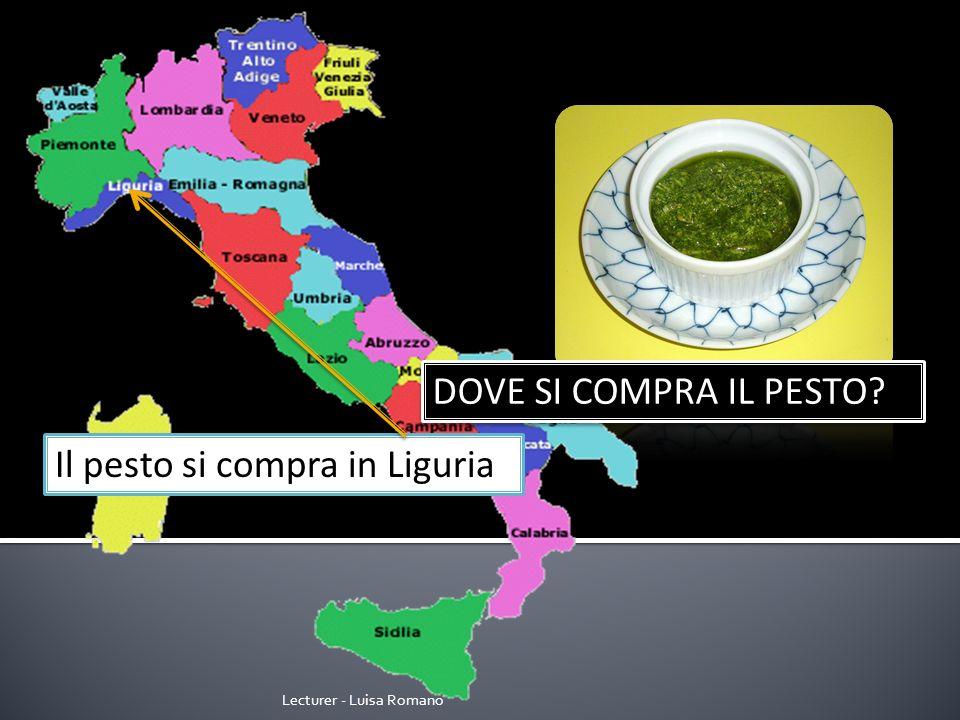Lecturer - Luisa Romano DOVE SI COMPRA IL PESTO Il pesto si compra in Liguria