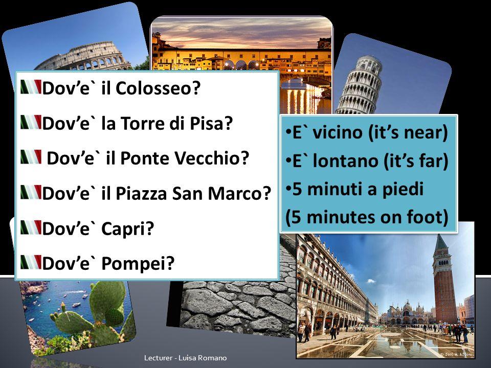 Lecturer - Luisa Romano Dove` il Colosseo. Dove` la Torre di Pisa.