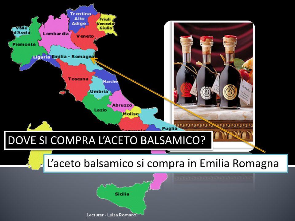 Lecturer - Luisa Romano DOVE SI COMPRA LACETO BALSAMICO.