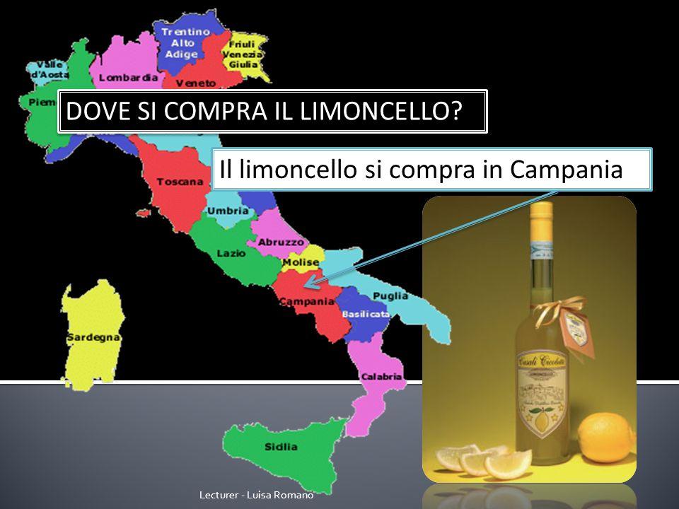 Lecturer - Luisa Romano DOVE SI COMPRA IL LIMONCELLO Il limoncello si compra in Campania
