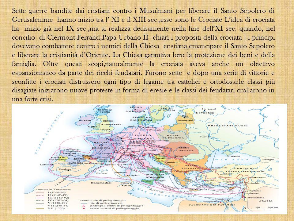 Sette guerre bandite dai cristiani contro i Musulmani per liberare il Santo Sepolcro di Gerusalemme hanno inizio tra l XI e il XIII sec.,esse sono le