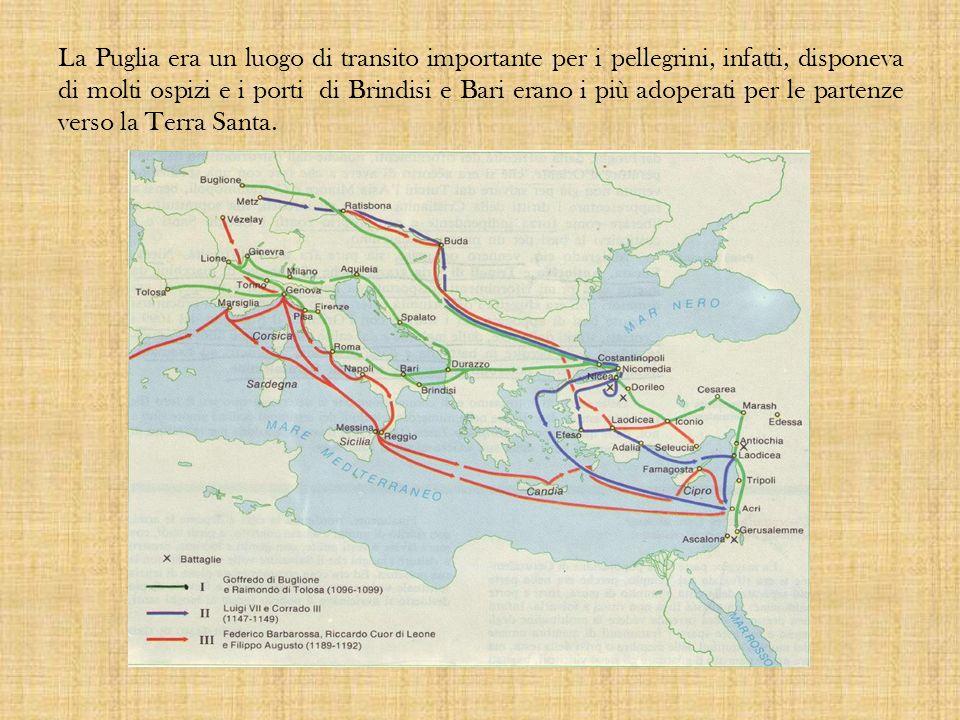 La Puglia era un luogo di transito importante per i pellegrini, infatti, disponeva di molti ospizi e i porti di Brindisi e Bari erano i più adoperati