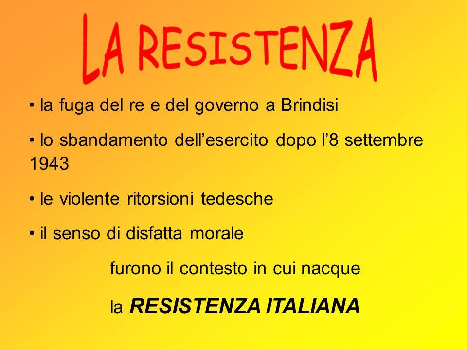 la fuga del re e del governo a Brindisi lo sbandamento dellesercito dopo l8 settembre 1943 le violente ritorsioni tedesche il senso di disfatta morale
