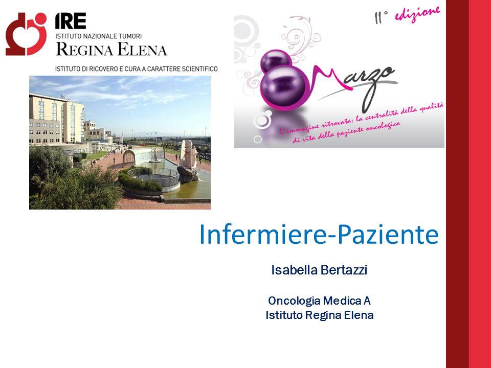 Infermiere-Paziente Isabella Bertazzi Oncologia Medica A Istituto Regina Elena