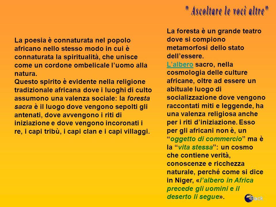 La poesia è connaturata nel popolo africano nello stesso modo in cui è connaturata la spiritualità, che unisce come un cordone ombelicale luomo alla n