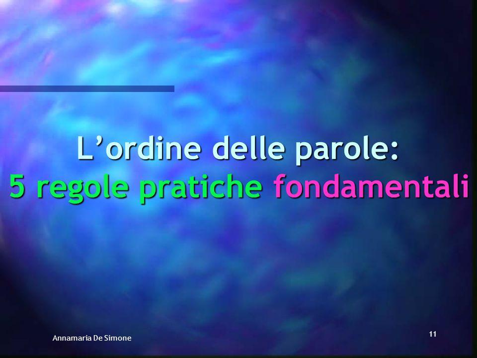 Annamaria De Simone 10 Quindi, mentre in italiano la posizione delle parole nella frase è fondamentale per determinarne la funzione logica, in latino