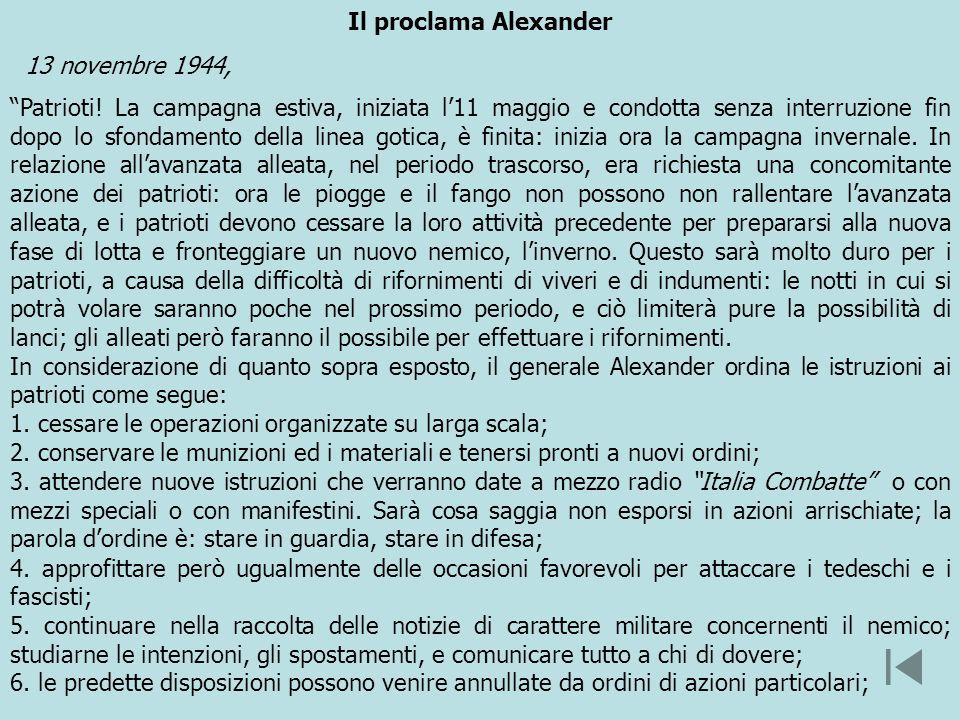 Il proclama Alexander 13 novembre 1944, Patrioti! La campagna estiva, iniziata l11 maggio e condotta senza interruzione fin dopo lo sfondamento della