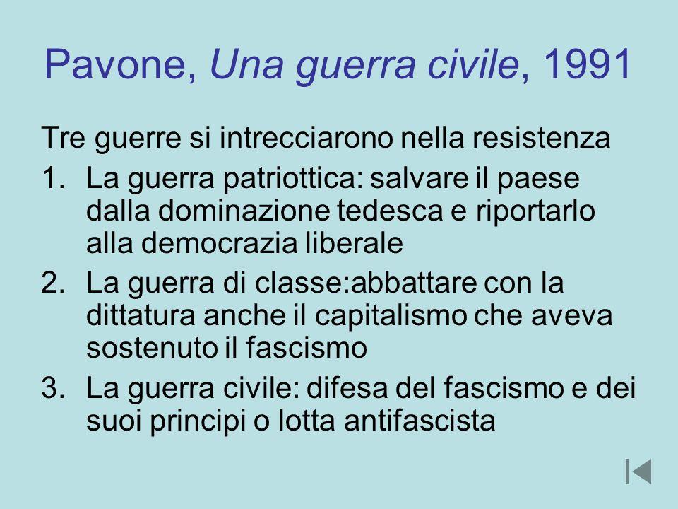 Pavone, Una guerra civile, 1991 Tre guerre si intrecciarono nella resistenza 1.La guerra patriottica: salvare il paese dalla dominazione tedesca e rip