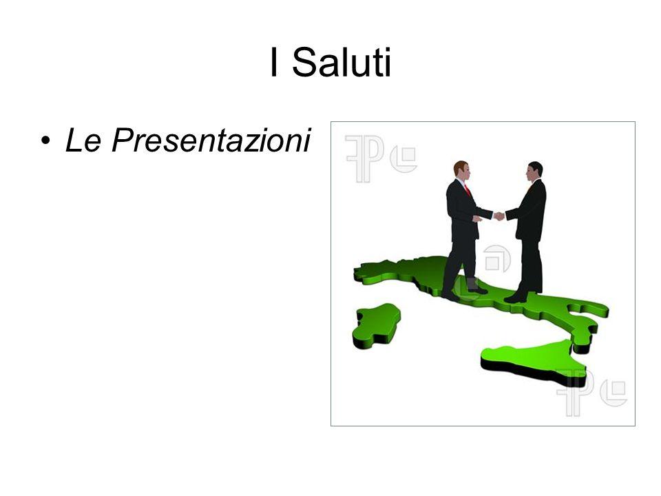 Le Presentazioni Informali Ciao, mi chiamo Roberto.