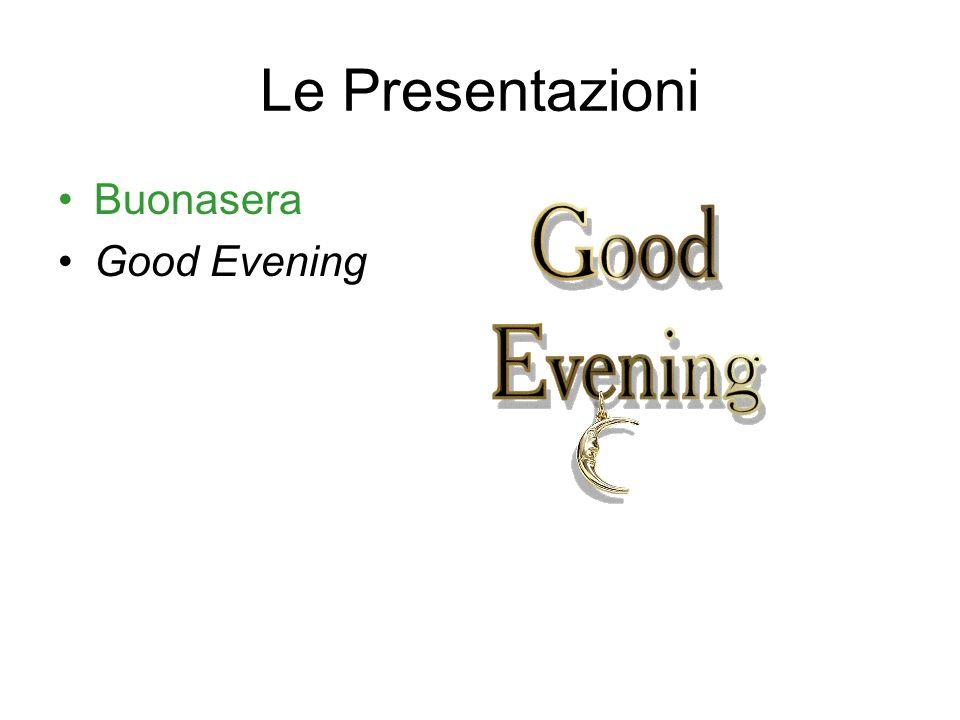 Le Presentazioni Buonanotte Good night (for leave- taking)