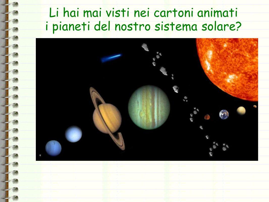 Li hai mai visti nei cartoni animati i pianeti del nostro sistema solare?