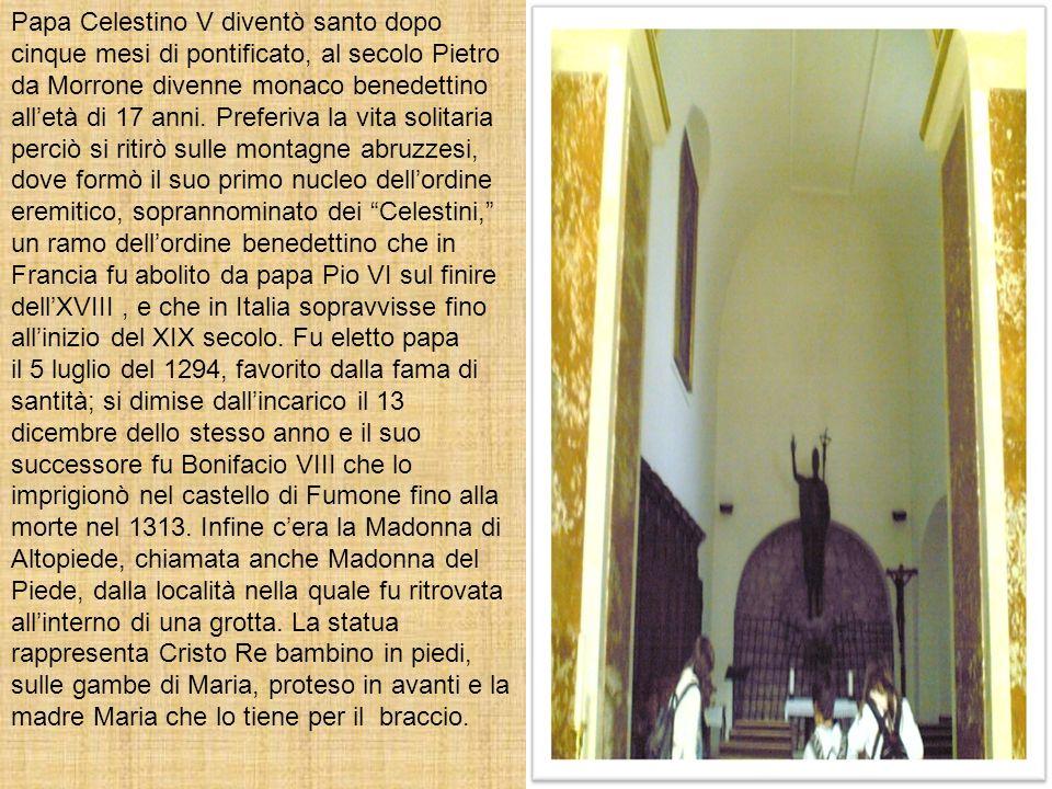 Papa Celestino V diventò santo dopo cinque mesi di pontificato, al secolo Pietro da Morrone divenne monaco benedettino alletà di 17 anni. Preferiva la